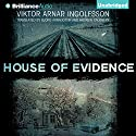 House of Evidence Audiobook by Viktor Arnar Ingolfsson, Björg Árnadóttir (translator), Andrew Cauthery (translator) Narrated by Peter Berkrot