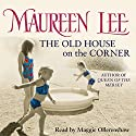 The Old House on the Corner Audiobook by Maureen Lee Narrated by Maggie Ollerenshaw