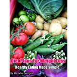 Diet Plans For Weight Loss - Healthy Eating Made Simple (Health, Fitness, and Lifestyle Solutions For Women)