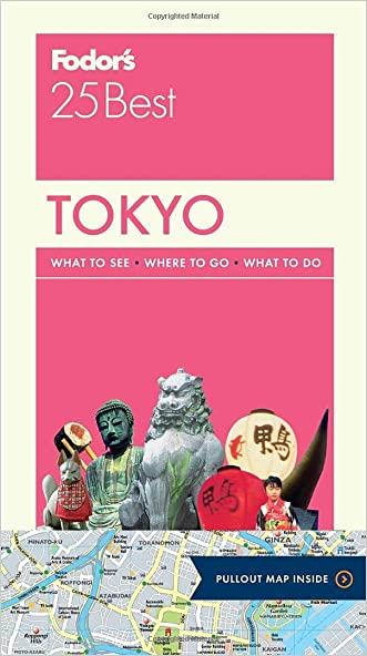 Fodor's Tokyo 25 Best (Full-color Travel Guide) written by Fodor%27s Travel Guides