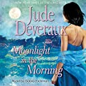 Moonlight in the Morning Audiobook by Jude Deveraux Narrated by Gabra Zackman