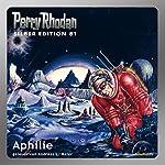 Aphilie (Perry Rhodan Silber Edition 81) | Kurt Mahr,H. G. Ewers,Clark Darlton,Hans Kneifel,Ernst Vlcek