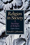 img - for Religion in Society: A Sociology of Religion by Johnstone, Ronald L.(April 20, 2015) Paperback book / textbook / text book