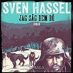 Jag såg dem dö (Sven Hassel-serien 9)   Sven Hassel