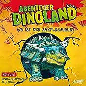 Wo ist der Ankylosaurus? (Abenteuer Dinoland 3) | Linda Chapman, Michelle Misra