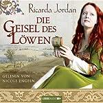 Die Geisel des Löwen | Ricarda Jordan