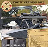 Exotic Weapons 2012 Gun Calendar (0984650814) by HBL Productions