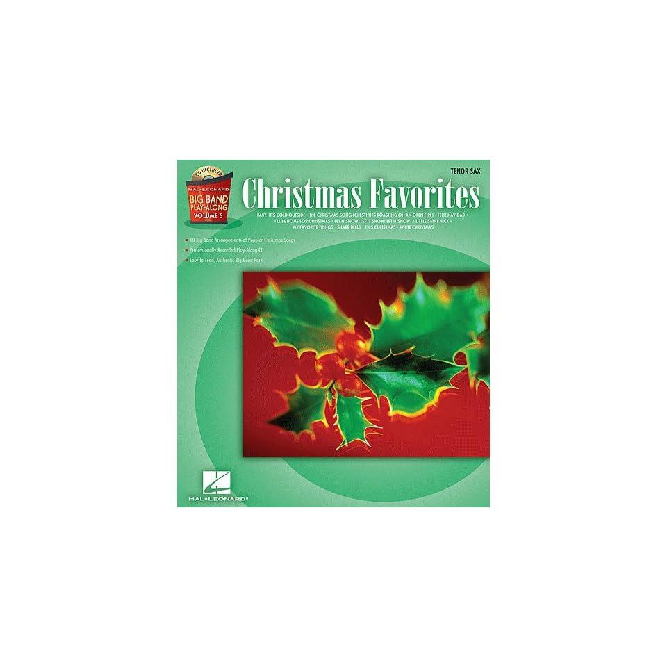 Christmas Favorites   Tenor Sax   Big Band Play Along Volume 5   Book and CD