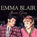 Jessie Gray Audiobook by Emma Blair Narrated by Eve Karpf
