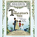 The Inquisitor's Tale: Or, the Three Magical Children and Their Holy Dog Audiobook by Adam Gidwitz Narrated by Adam Gidwitz, Vikas Adam, Mark Bramhall, Jonathan Cowley, Kimberly Farr, Ann Marie Lee, Bruce Mann, John H. Mayer, Benjamin Bagby