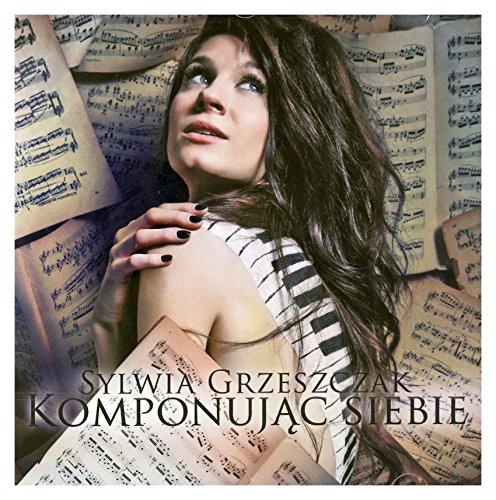 Sylwia Grzeszczak - Komponujac Siebie - Zortam Music