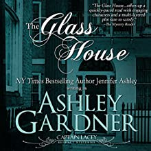 The Glass House: Captain Lacey Regency Mysteries, Book 3 (       UNABRIDGED) by Ashley Gardner Narrated by James Gillies