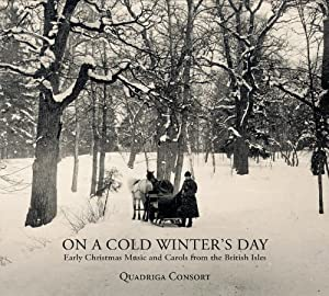 On a Cold Winter's Day: Early Christmas Music & Carols From The British Isles