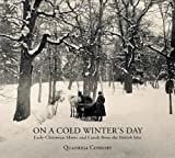 On a Cold Winters Day: Early Christmas Music & Carols From The British Isles