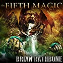 The Fifth Magic: Artifacts of Power Trilogy, Book One Audiobook by Brian Rathbone Narrated by Chris Snelgrove