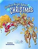 Alaskan Night Before Christmas (Night Before Christmas Series)