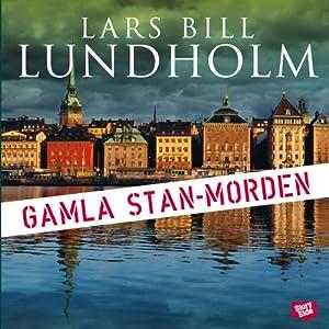 Gamla Stan morden [Old Town Murder]   [Lars Bill Lundholm]