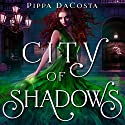 City of Shadows: A London Fae Novel Audiobook by Pippa DaCosta Narrated by Penny Rawlins