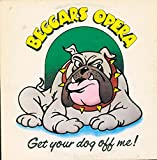 Beggars Opera - Get Your Dog Off Me - Vertigo - 6360 090 - Canada - VG++/NM LP