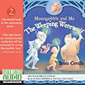The Weeping Werewolf: Moongobble and Me Audiobook by Bruce Coville Narrated by Ryan Sparkes, the Full Cast Family