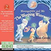 The Weeping Werewolf: Moongobble and Me | [Bruce Coville]