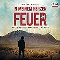 In meinem Herzen Feuer Hörbuch von Johannes Hartl Gesprochen von: Jörg A. Pasquay
