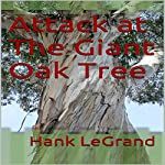 Attack at the Giant Oak Tree | Hank LeGrand