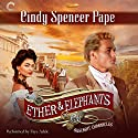 Ether & Elephants Audiobook by Cindy Spencer Pape Narrated by Faye Adele