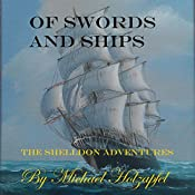 Of Swords and Ships: The Shelldon Adventures | Michael Holzapfel
