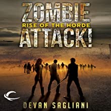 Rise of the Horde: Zombie Attack!, Book One (       UNABRIDGED) by Devan Sagliani Narrated by Luke Daniels