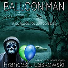 Balloon Man Audiobook by Frances Laskowski Narrated by Homer V Jones