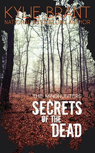 Secrets of the Dead (Mindhunters Book 7), by Kylie Brant