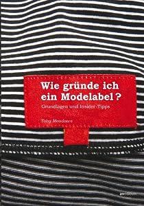 Grundlagen und Insidertipps zur Gründung eines Modelabel