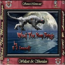 What the Moon Brings (       UNABRIDGED) by H. P. Lovecraft Narrated by K. Anderson Yancy