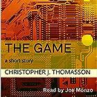 The Game Hörbuch von Christopher J. Thomasson Gesprochen von: Joe Monzo
