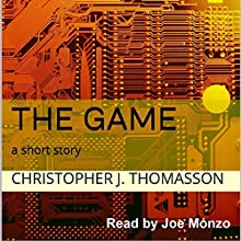 The Game Audiobook by Christopher J. Thomasson Narrated by Joe Monzo