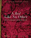 img - for A Red Like No Other: How Cochineal Colored the World book / textbook / text book