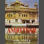 Amritsar: Mrs Gandhi's Last Battle | Mark Tully,Satish Jacob