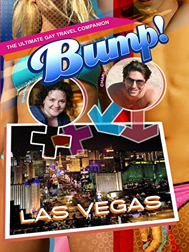 Bump! The Ultimate Gay Travel Companion- Las Vegas
