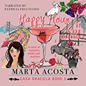Happy Hour at Casa Dracula: The Casa Dracula Series, Book 1 | Marta Acosta