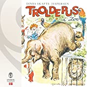 Troldepus i zoo (Troldepus 8) | Dines Skafte Jespersen