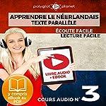 Apprendre le Néerlandais - Écoute Facile - Lecture Facile - Texte Parallèle Cours Audio No. 3: Lire et Écouter des Livres en Néerlandais |  Polyglot Planet