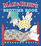 Rosemary Wells Max and Ruby's Bedtime Book (Max and Ruby (Hardcover))