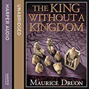 The King Without a Kingdom (The Accursed Kings, Book 7) | Maurice Druon
