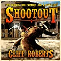 Shootout! Audiobook by Cliff Roberts Narrated by Chris Leonard