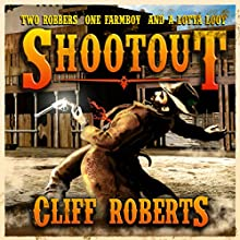 Shootout! (       UNABRIDGED) by Cliff Roberts Narrated by Chris Leonard