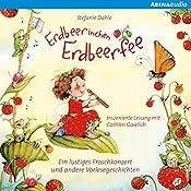 Ein lustiges Froschkonzert und andere Vorlesegeschichten (Erdbeerinchen Erdbeerfee) | Stefanie Dahle