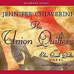 The Union Quilters: An Elm Creek Quilts Novel | Jennifer Chiaverini
