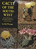 img - for Cacti of the Southwest: Texas, New Mexico, Oklahoma, Arkansas, and Louisiana (The Elma Dill Russell Spencer Foundation series) by Weniger Del (1969-01-01) Hardcover book / textbook / text book