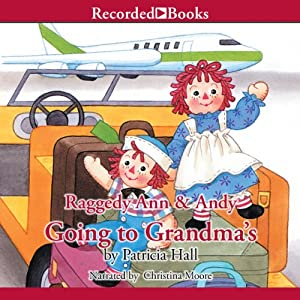 Raggedy Ann & Andy: Going to Grandma's Audiobook